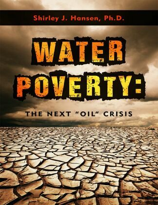 "Water Poverty: The Next ""Oil"" Crisis"