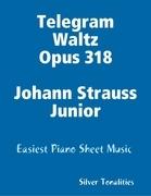Telegram Waltz Opus 318 Johann Strauss Junior - Easiest Piano Sheet Music
