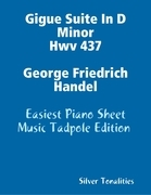 Gigue Suite In D Minor Hwv 437 George Friedrich Handel - Easiest Piano Sheet Music Tadpole Edition