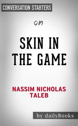 Skin in the Game: by Nassim Taleb | Conversation Starters