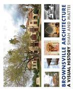 Brownsville Architecture: A Visual History