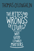 The Rites and Wrongs of Liturgy