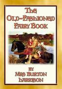 THE OLD FASHIONED FAIRY BOOK - 23 fairy tales told in the old-fashioned way