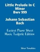 Little Prelude In C Minor Bwv 999 Johann Sebastian Bach - Easiest Piano Sheet Music Tadpole Edition
