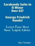 Sarabande Suite In D Minor Hwv 437 George Friedrich Handel - Easiest Piano Sheet Music Tadpole Edition