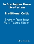 In Scartaglen There Lived a Lass Traditional Celtic - Beginner Piano Sheet Music Tadpole Edition