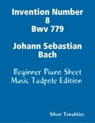 Invention Number 8 Bwv 779 Johann Sebastian Bach - Beginner Piano Sheet Music Tadpole Edition