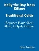 Kelly the Boy from Killane Traditional Celtic - Beginner Piano Sheet Music Tadpole Edition