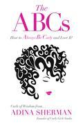 The ABCs~How To Always Be Curly and Love It!