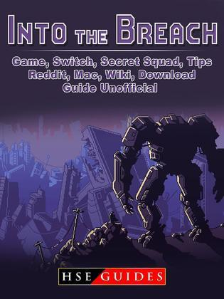 Into The Breach Game, Switch, Secret Squad, Tips, Reddit