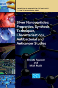 Silver Nanoparticles: Properties, Synthesis Techniques, Characterizations, Antibacterial and Anticancer Studies
