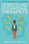The Essential Guide for Newly Qualified Occupational Therapists