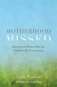 Motherhood Missed