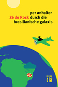 per anhalter durch die brasilianische galaxis