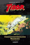 Tibor 11: Unmissverständliche Warnung