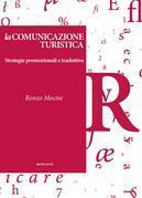 La comunicazione turistica - Strategie promozionali e traduttive