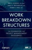 Work Breakdown Structures: The Foundation for Project Management Excellence