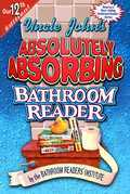 Uncle John's Absolutely Absorbing Bathroom Reader