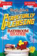 Uncle John's Perpetually Pleasing Bathroom Reader
