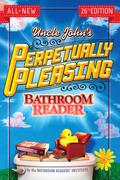 Uncle John's Perpetually Pleasing Bathroom Reader
