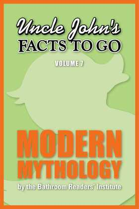 Uncle John's Facts to Go Modern Mythology