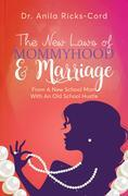 The New Laws of Mommyhood & Marriage