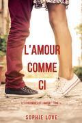 l'Amour Comme Ci  (Les Chroniques de l'Amour – Tome 1)