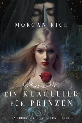 Ein Klagelied für die Prinzessin (Ein Thron für Schwestern —Buch Vier)