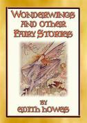 WONDERWINGS AND OTHER FAIRY STORIES - 3 illustrated classic fairy stories