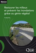 Restaurer les milieux et prévenir les inondations grâce au génie végétal
