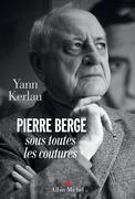Pierre Bergé sous toutes les coutures