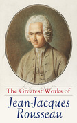 The Greatest Works of Jean-Jacques Rousseau