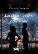 Les clans obscurs, tome 2 : Aurore