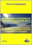 500 aforismi e citazioni ad uso aziendale e non solo - Volume 2