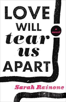 Love Will Tear Us Apart: A Novel