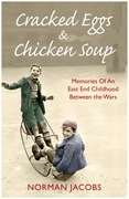 Cracked Eggs and Chicken Soup - A Memoir of Growing Up Between The Wars