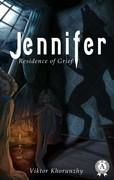 Jennifer. Residence of Grief