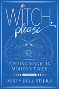 Witch, Please: A Memoir