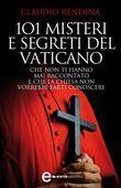 101 misteri e segreti del Vaticano che non ti hanno mai raccontato
