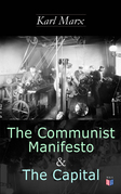 The Communist Manifesto & The Capital