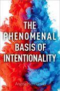 The Phenomenal Basis of Intentionality