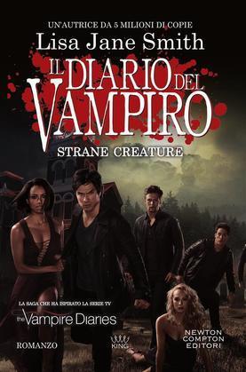 Il diario del vampiro. Strane creature