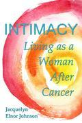 Intimacy Living as a Woman After Cancer