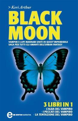 Black Moon. L'alba del vampiro, I peccati del vampiro, La tentazione del vampiro