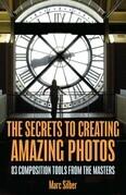 The Secrets to Creating Amazing Photos