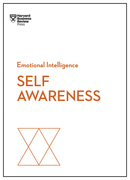 Self-Awareness (HBR Emotional Intelligence Series)