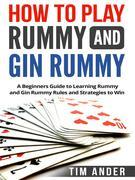 How to Play Rummy and Gin Rummy