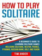 How To Play Solitaire