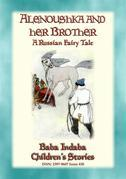 ALENOUSHKA AND HER BROTHER - A Russian Fairytale