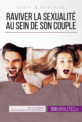 Raviver la sexualité au sein de son couple